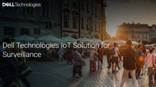 Dell launches smart vision IoT solutions in edge computing push