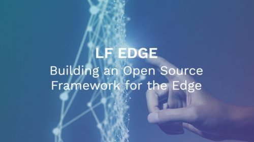 The Linux Foundation launches new LF Edge to establish a unified open source framework